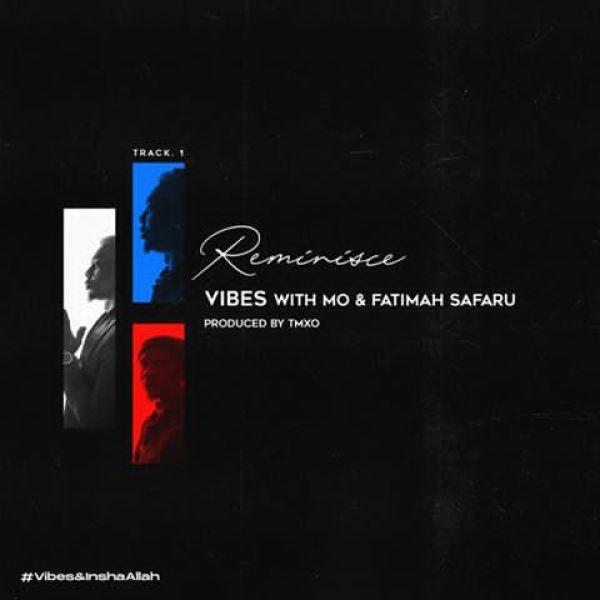 Reminisce ft. Mo & Fatimah Safaru - Vibes