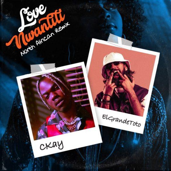 CKay ft. ElGrande Toto – Love Nwantiti (North African Remix)