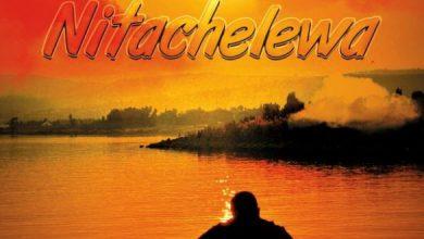 Photo of [Music] Ibraah – Nitachelewa