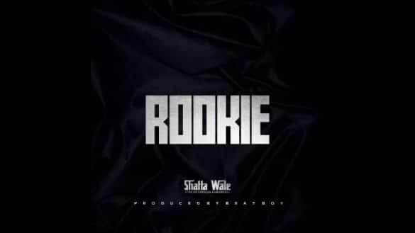Shatta wale – Rookie
