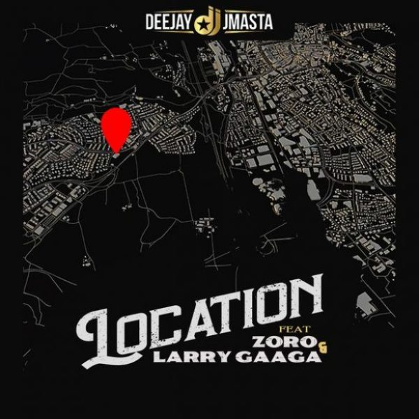 Deejay J Masta ft. Zoro, Larry Gaaga – Location
