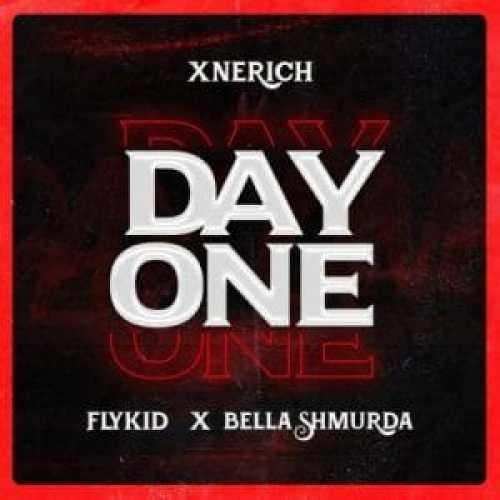 Xnerich Ft. Bella Shmurda, Flykid – Day One