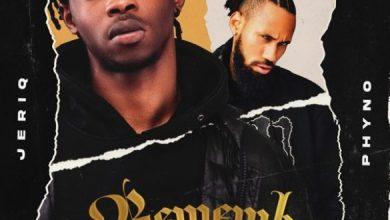 JeriQ ft. Phyno – Remember (Remix) Mp3