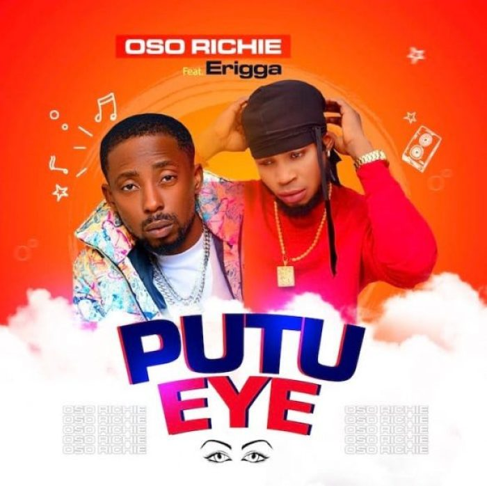 Erigga ft. Oso Richie – Putu Eye Mp3