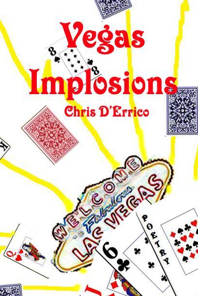 Vegas Implosions by Chris D'Errico (Virgogray Press, 2008)
