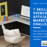 7 Skills To Overcome Affiliate Marketers Challenges