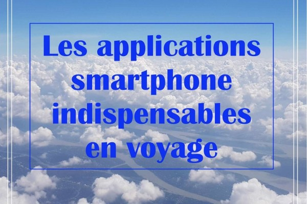 Les applications smartphone de voyage