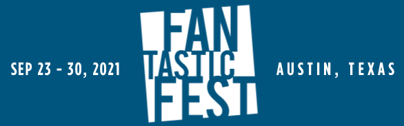 Fantastic Fest September 23-30, 2021