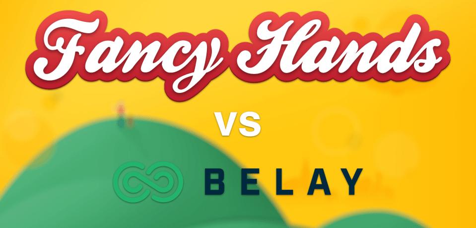 Fancy Hands vs Belay