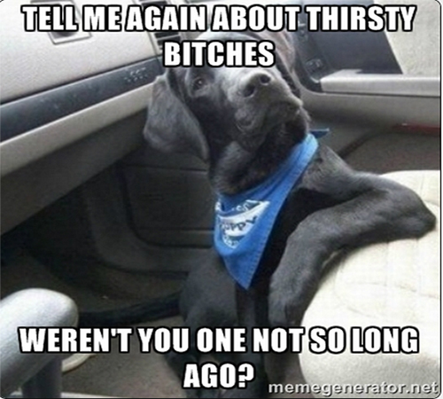 you use to be thirsty