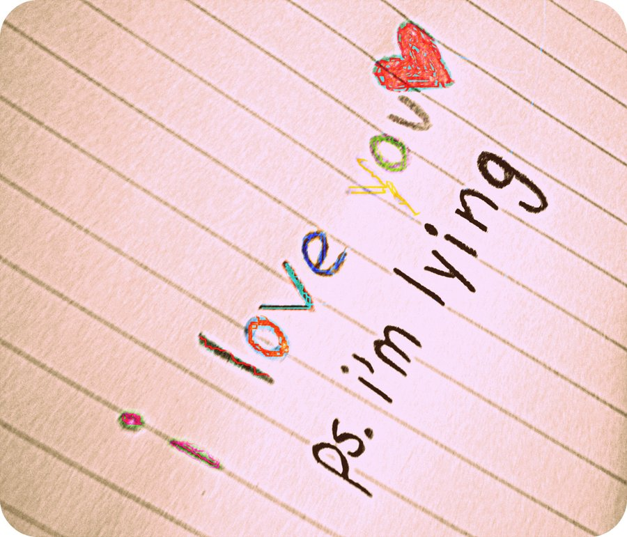 i_love_you__ps__i__m_lying_