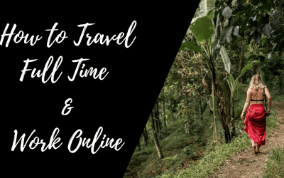 How to Travel Full Time and Work Online