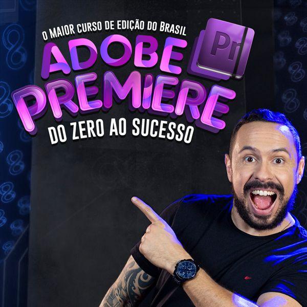 Curso Adobe Premiere do Zero ao Sucesso