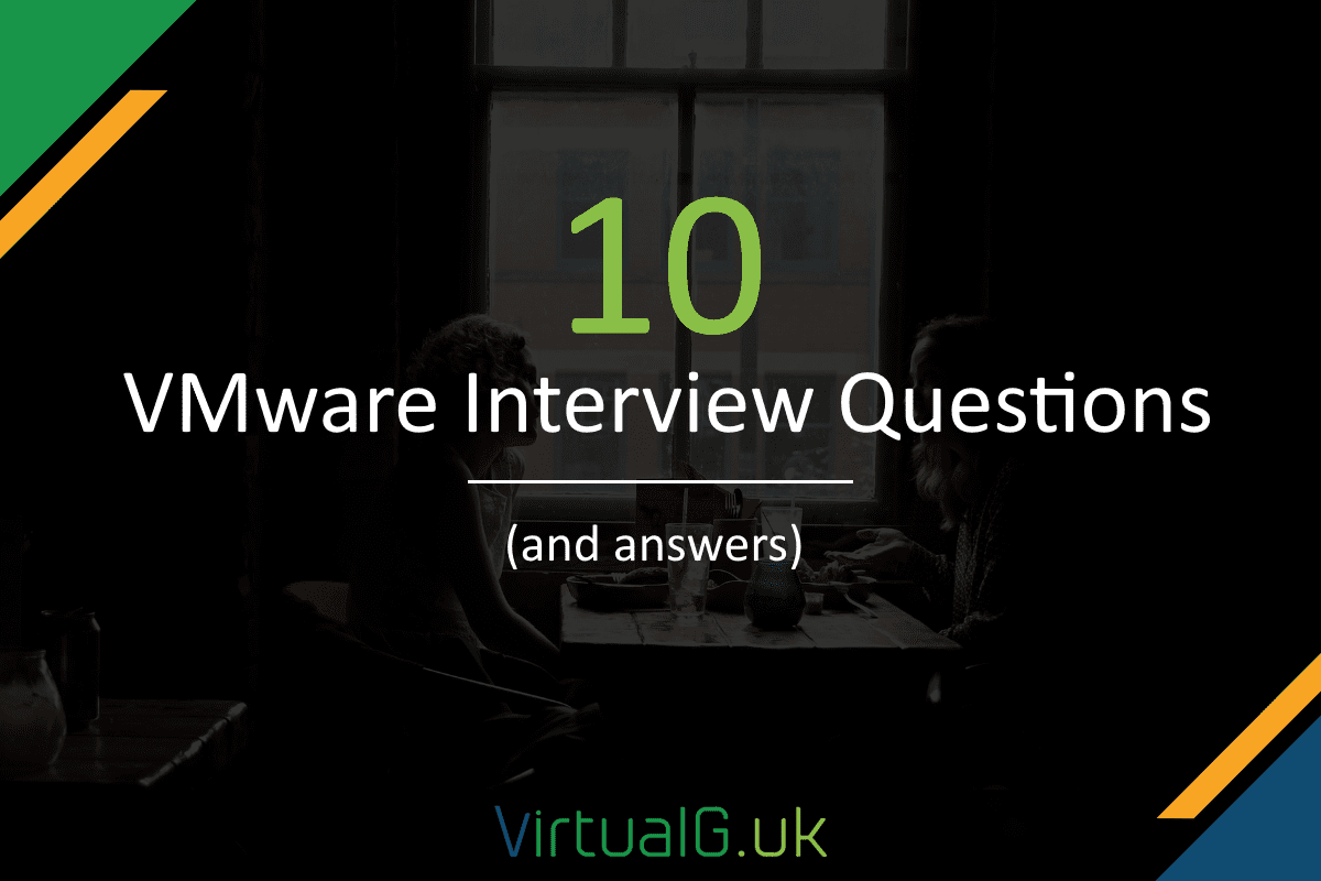 10 Vmware Interview Questions And Answers Virtualg