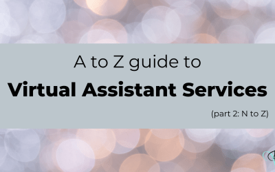 A to Z of Virtual Assistant services: Part 2