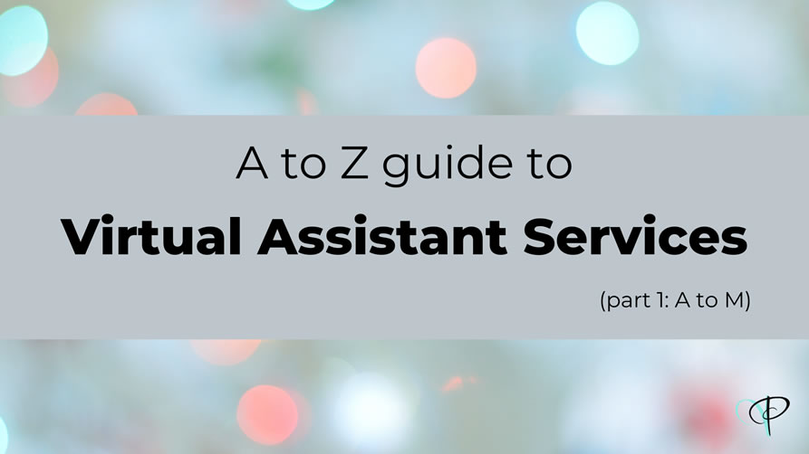 Our A to Z guide to Virtual Assistant services: Part 1