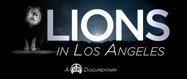 vr documentary lion in los angeles