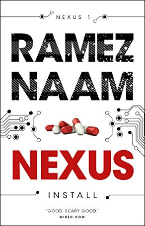 The Nexus Trilogy - by Ramez Naam
