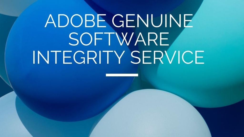 Disable Adobe Genuine Software Integrity Service[2021]