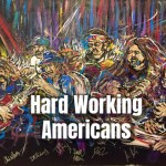Hard Working Americans - Artwork by Scramble Campbell