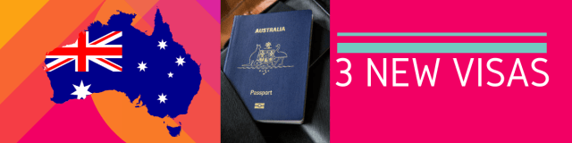 BIG CHANGES IN AUSTRALIAN IMMIGRATION INCLUDING 3 NEW VISAS