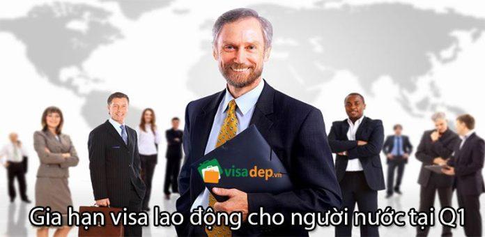 dịch vụ gia hạn visa lao động cho người nước ngoài tại quận 1