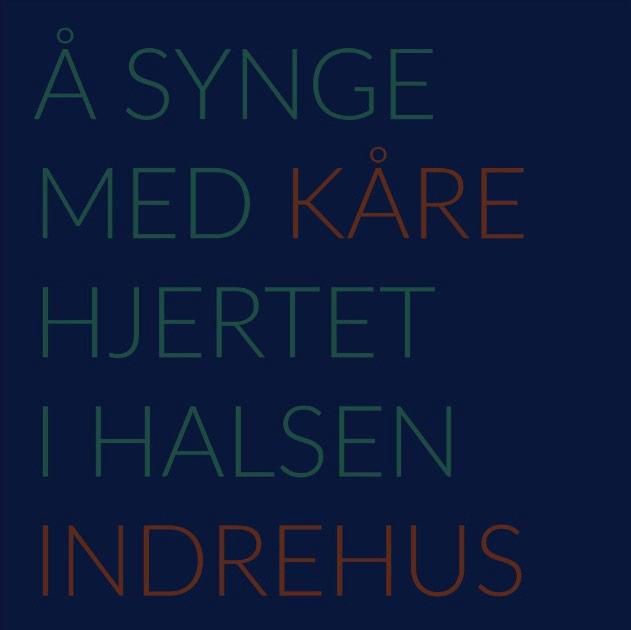 Kåre Indrehus: Å synge med hjertet i halsen