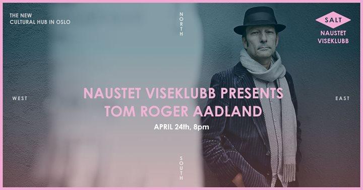 Concert: Naustet Viseklubb // Tom Roger Aadland