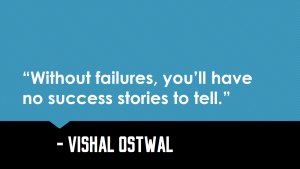 Failure and success stories_Vishal_Ostwal_Quote