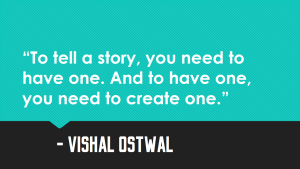 Story Quote_Vishal Ostwal