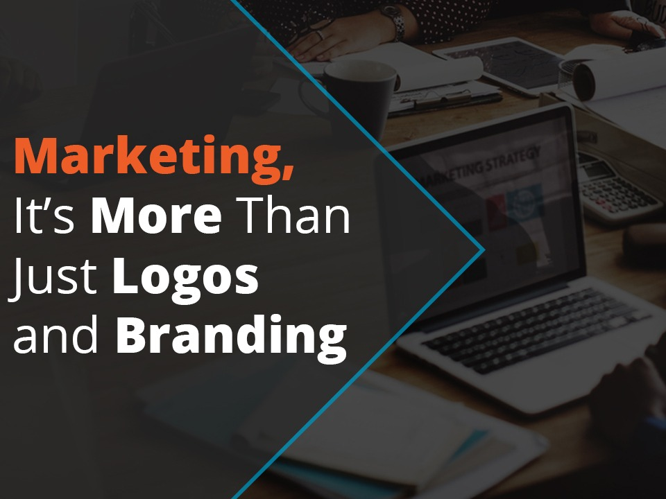 Marketing, it's more than just logos and branding.