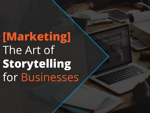 marketing- the art of storytelling for businesses