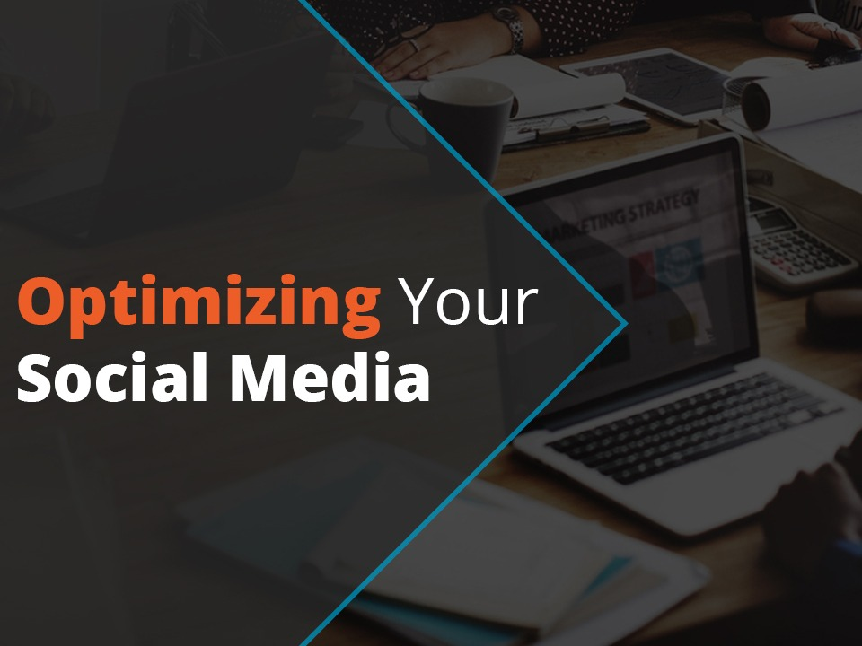 Optimizing Your Social Media
