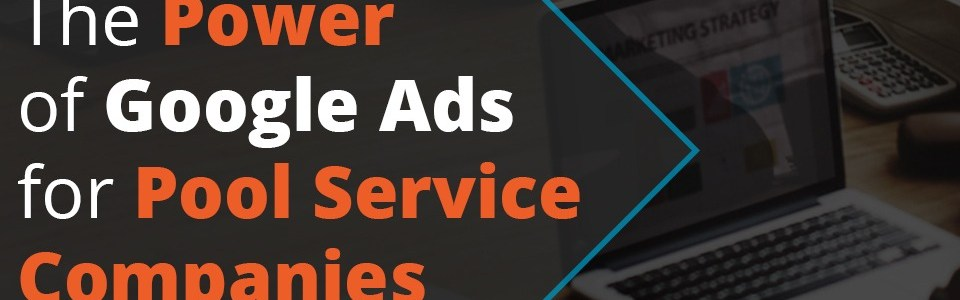 Google Ads for Pool Service Companies