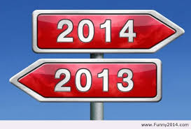What happened in 2013? And what will 2014 bring?