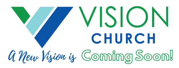Vision Church Coming Soon