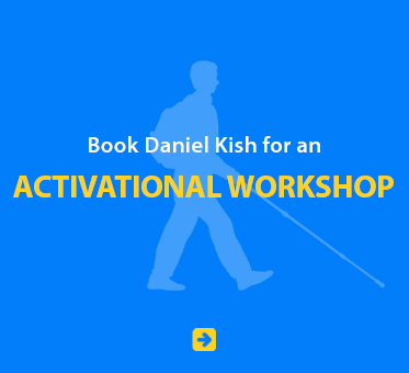Book Daniel Kish for an Activational Workshop.
