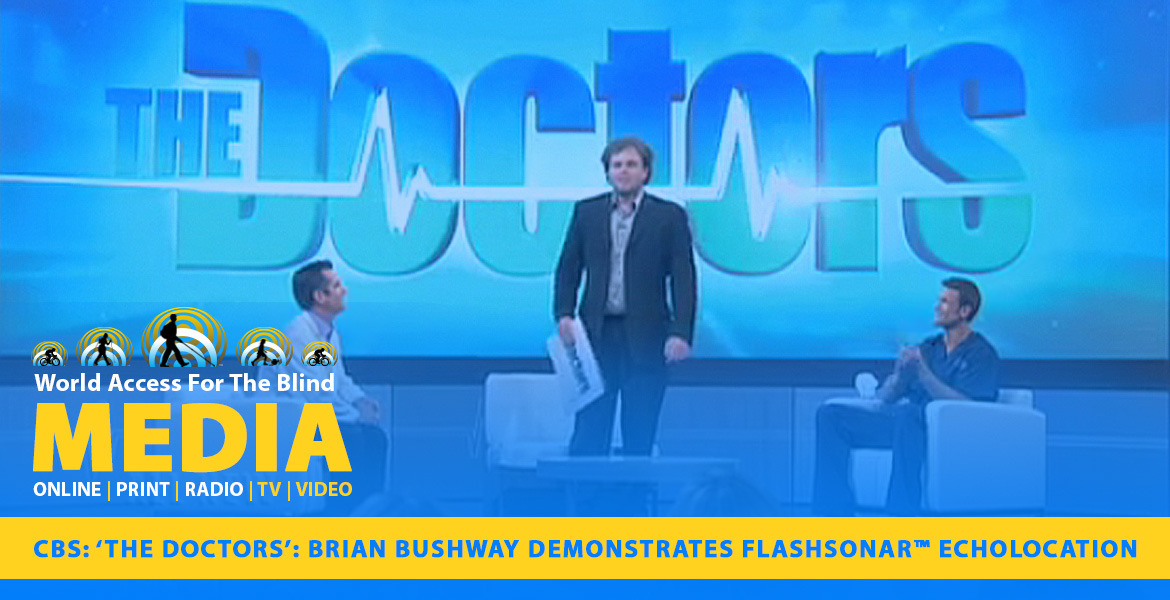 CBS TV: 'The Doctors': Brian Bushway demonstrates FlashSonar Echolocation.