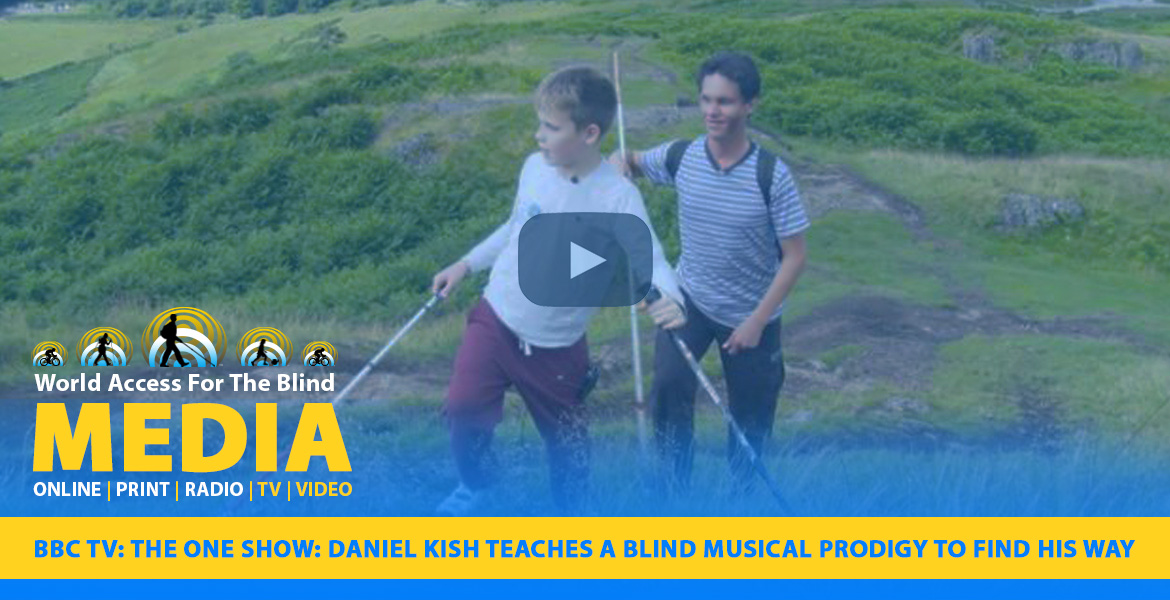 Video Image: Daniel Kishclimbs a hill in Scotland behind student Ethan David Loch. Caption: Media-TV|Video BBC TV: The One Show: Daniel Kish teaches a blind musical prodigy to find his way.