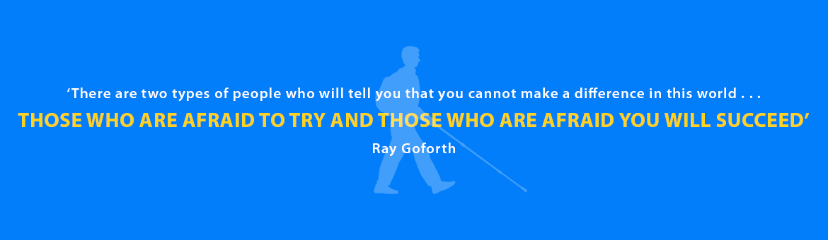 Quote: There are two types of people who will tell you that you cannot make a difference in this world . . . those who are afraid to try and those who are afraid you will succeed. Ray Goforth.
