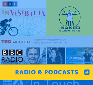 Radio and Podcasts. Images: Logos of NPR, TED Radio Hour, BBC Radio and The Naked Scientists podcast with photos of Daniel Kish and Brian Bushway.