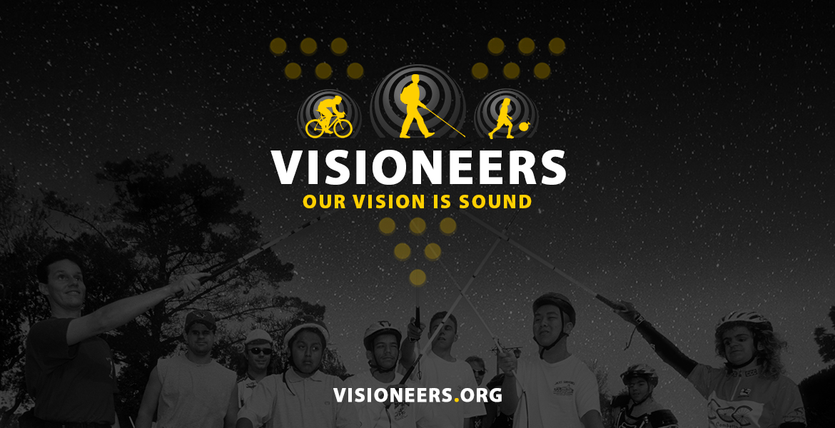 """Visioneers logo is positioned above a black and white Photo of Daniel Kish leading Instructors and students in an """"All for one and one for alll"""" salute with their navigation canes. The logo is made up of yellow silhouettes from left to right of a cyclist, Daniel Kish, and a girl playing soccer with the ball in a plastic bag, each set against a gradient gray sonar wave above the name Visioneers in white, and the slogan """"Our Vision Is Sound"""" in yellow, immediately below, all set in to slightly faded yellow dots that form the letter V, which can be symbolic of Braille dots as well as the raised dots on yellow tactile assistive pavement inserts for blind travelers."""