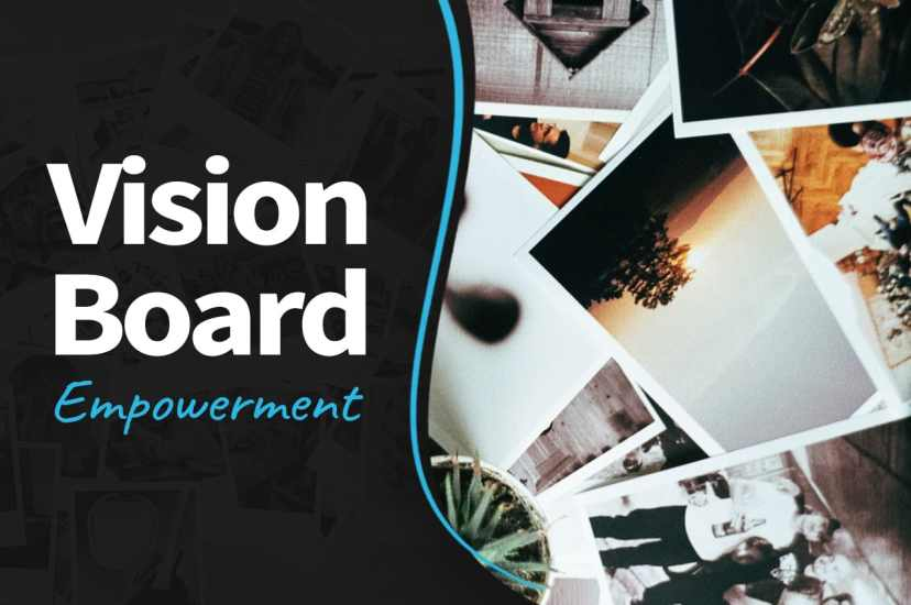 Vision Board Will Empower You