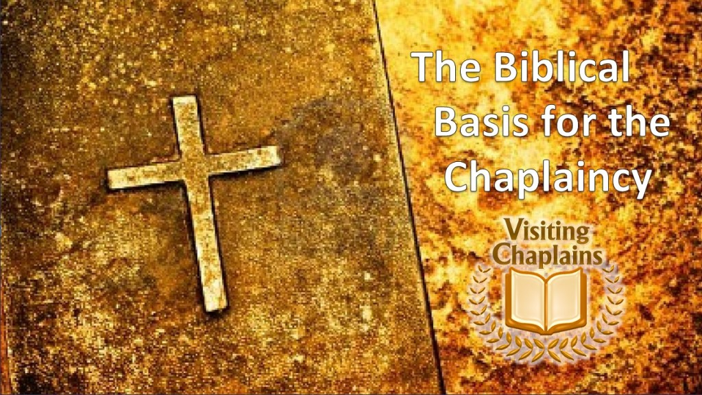 The Biblical Basis for the Chaplaincy