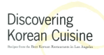 Korean Food Cookbook: Recipes from Restaurants in Koreatown