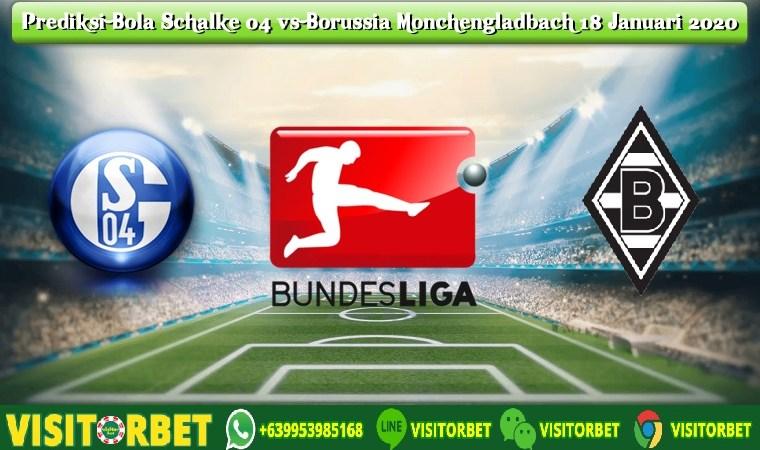 Prediksi Bola Schalke 04 vs Borussia Monchengladbach 18 Januari 2020
