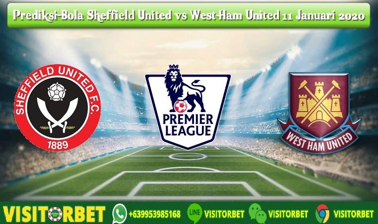 Prediksi Bola Sheffield United vs West Ham United 11 Januari 2020