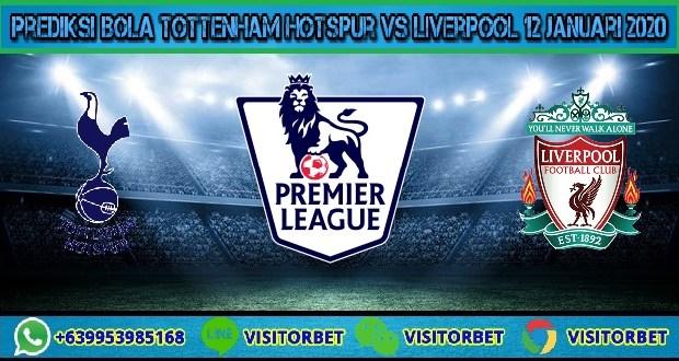 Prediksi Bola Tottenham Hotspur vs Liverpool 12 Januari 2020