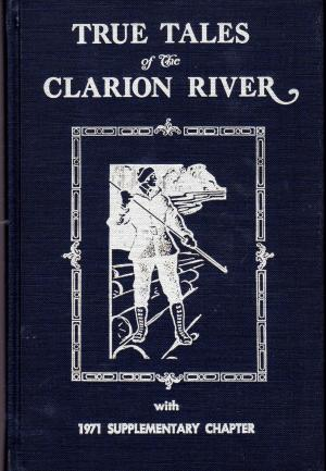 True Tales of the Clarion River: Last Days on the River
