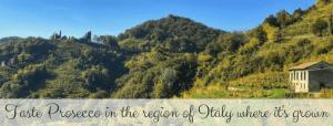 Visit Prosecco Italy Prosecco Region Views hills
